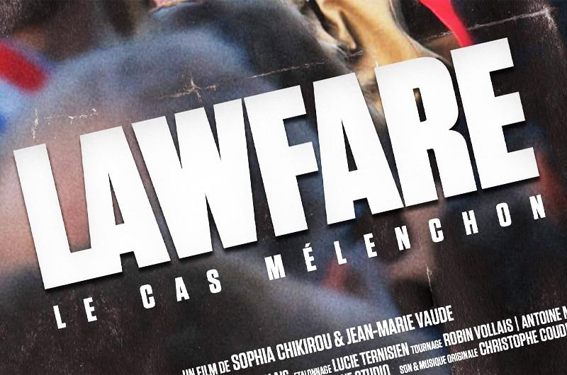 Lawfare, le cas Mélenchon